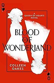 Blood of Wonderland (Queen of Hearts, Book…
