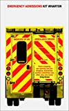Emergency Admissions: Memoirs of an Ambulance Driver Book