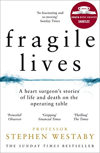 Descargar Fragile Lives: A Heart Surgeon's Stories Of Life And Death On The Operating Table De ... @tataya.com.mx