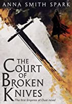 The Court of Broken Knives (Empires of Dust)…