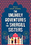 The unlikely adventures of the Shergill sisters / Balli Kaur Jaswal