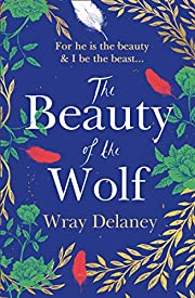 The Beauty of the Wolf de Wray Delaney