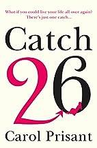 Catch 26 : a novel by Carol Prisant