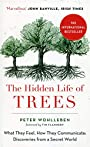 The Hidden Life of Trees: The International Bestseller – What They Feel, How They Communicate - Peter Wohlleben