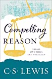 Compelling reason : essays on ethics and theology / C.S. Lewis ; edited by Walter Hooper