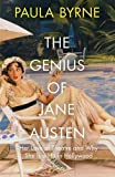 The genius of Jane Austen : her love of theatre and why she works in Hollywood / Paula Byrne