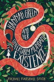 Hannah Green and Her Unfeasibly Mundane…
