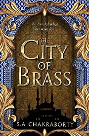 The City of Brass by S. A. Chakraborty…