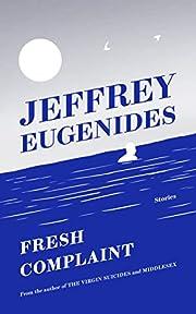 Fresh Complaint de Jeffrey Eugenides