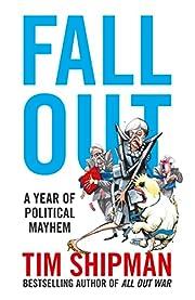 Fall Out: A Year of Political Mayhem par Tim…