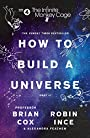 The Infinite Monkey Cage – How to Build a Universe by Prof. Brian Cox