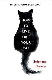 How to Live Like Your Cat av St Ëphane…