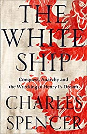 The White Ship: Conquest, Anarchy and the…