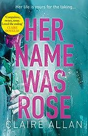 Her Name Was Rose de Claire Allan