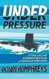 Under Pressure: Life on a Submarine, Richard Humphreys