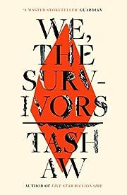 We, the survivors de Tash Aw