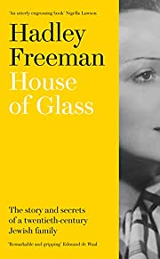 House of Glass : the story and secrets of a…