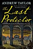 The last protector / Andrew Taylor