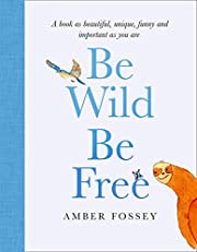 Be Wild, Be Free de Amber Fossey