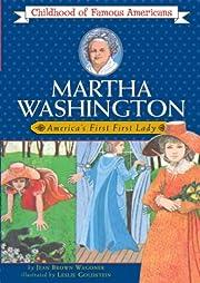 Martha Washington: America's First Lady…