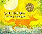 One Fine Day de Nonny Hogrogian