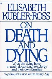 On death and dying af Elisabeth Kübler-Ross