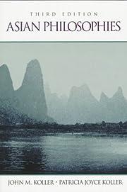 Asian Philosophies por John M Koller