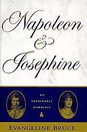 Napoleon and Josephine: The Improbable…