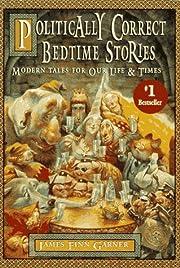 Politically Correct Bedtime Stories: Modern…