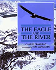 The Eagle and the River por Charles…