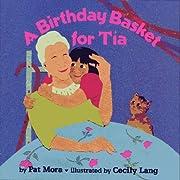 A Birthday Basket for Tia de Pat Mora