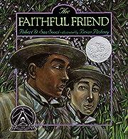 The Faithful Friend (Caldecott Honor Book)…
