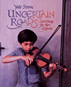 Uncertain Roads: Searching for the Gypsies…