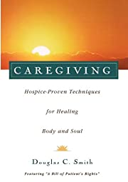 Caregiving : hospice-proven techniques for…