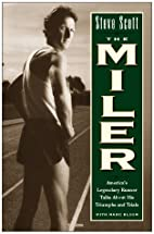 Steve Scott the Miler: America's Legendary…