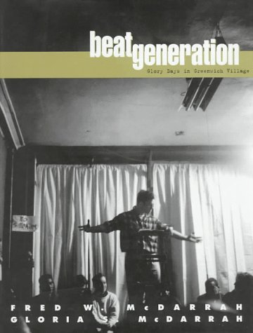 beat generation: Glory days in Greenwich Village, McDarrah, Fred W.; McDarrah, Gloria S.