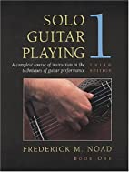 Solo Guitar Playing by Frederick M. Noad
