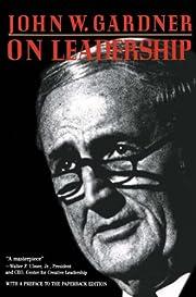 On Leadership – tekijä: John W. Gardner