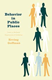Behavior in Public Places: Notes on the…