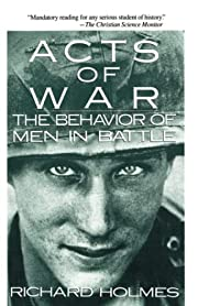 Acts of War: Behavior of Men in Battle af…