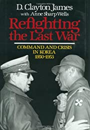 Refighting the Last War: Command and Crisis…