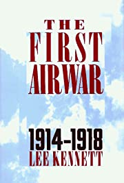The First Air War, 1914-18 av Lee Kennett