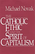 Catholic Ethic And The Spirit Of Capitalism…