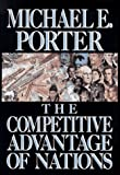 The competitive advantage of nations / Michael E. Porter