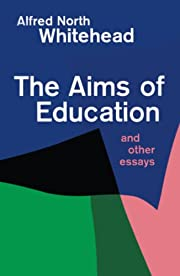 The Aims of Education and Other Essays de…