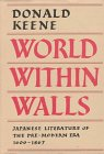 World Within Walls: Japanese Literature of the Pre-Modern Era, 1600-1867, Keene, Donald