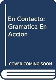 En Contacto: Gramatica En Accion –…