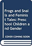 Frogs and snails and feminist tales : preschool children and gender / Bronwyn Davies