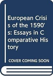 European Crisis of the 1590's: Essays…