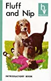 Fluff and Nip / by Fred J. Schonell and Irene Serjeant ; illustrated by William Semple